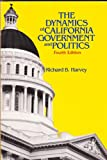 The Dynamics of California Government and Politics 9780840366047