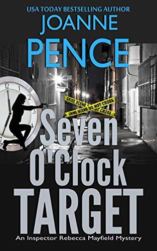 Seven O'Clock Target: An Inspector Rebecca Mayfield Mystery (The Rebecca Mayfield Mysteries Book 7) by [Pence, Joanne]