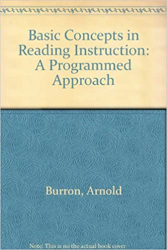 Basic Concepts in Reading Instruction: A Programmed Approach ...