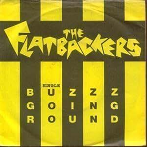 Flatbackers, The - Buzzz Going Round