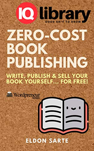 Zero Cost Book Publishing Write Publish Sell Your Book Yourself For Free Wordpreneur Series