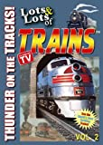 Lots and Lots of Trains Vol. 2 - Thunder on the Tracks!