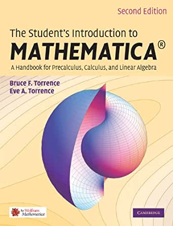 The Students Introduction to MATHEMATICA ®: A Handbook for ...