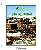 Ghosts of the Mining District (Cripple Creek Ghosts Series Book 1)