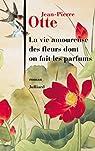La vie amoureuse des fleurs dont on fait les parfums par Otte