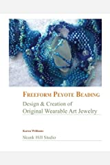 FreeForm Peyote Beading: Design and Creation of Original Wearable Art Jewelry Paperback