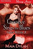 Cassadee Sings the Blues [Grey River 3] (Siren Publishing Menage Amour)