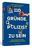 110 Gründe, Polizist zu sein: Eine Hommage an den schönsten Beruf der Welt