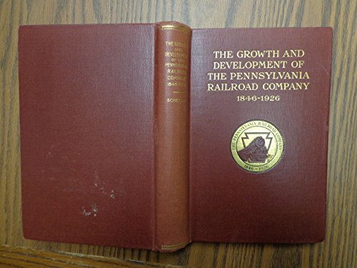 The Growth and Development of the Pennsylvania Railroad Company ()
