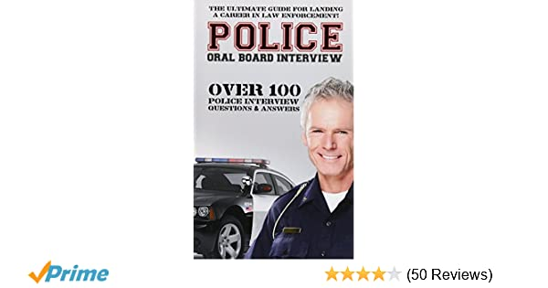 police oral board interview over 100 police interview questions answers david richland 9781511513784 amazoncom books