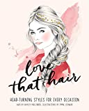 Love That Hair: Head turning styles for every occasion (Love Those/That …)