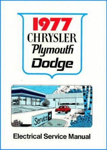 81-070-7702 1977 Chrysler Plymouth and Dodge Passenger Car Electrical Service Manual pdf epub
