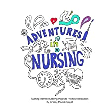 Adventures In Nursing: Nursing Themed Coloring Pages to Promote Relaxation