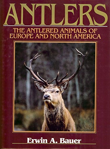 Antlers the Antlered Animals of Europe ()