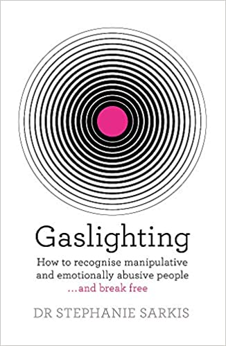 Gaslighting: How to recognise manipulative and emotionally abusive