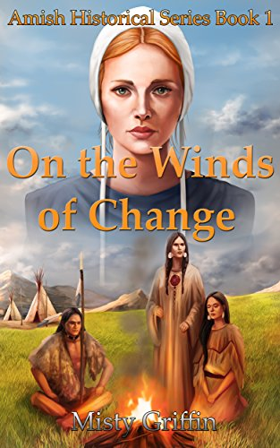 On the Winds of Change (Amish Historical Series Book 1) by [Griffin, Misty]