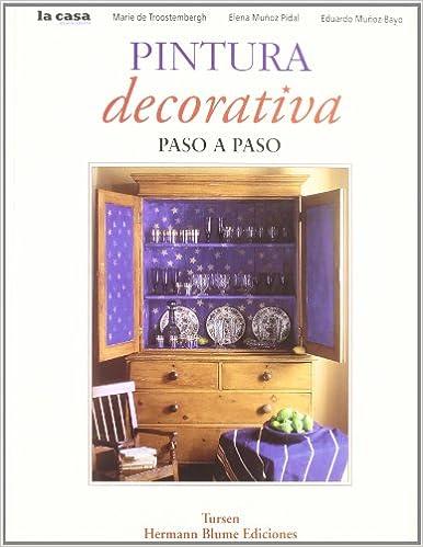 Pintura decorativa paso a paso (Decoración): Amazon.es: Marie De;Muñoz Pidal, Elena Troostembergh: Libros