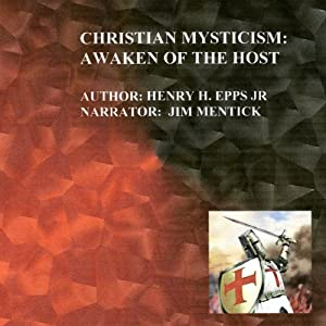 Christian Mysticism: Awaken of the Host Audiobook