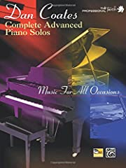 Responding to popular demand, Dan Coates has compiled a complete collection of 77 great songs for all occasions, to be played by the advanced piano player. Titles include love and wedding favorites, Broadway standards, pop and country ballads...