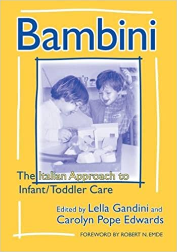 Bambini The Italian Approach To Infanttoddler Care Early