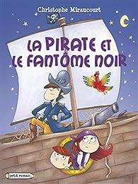 La pirate et le fantôme noir par Christophe Miraucourt