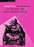 Muqarnas : An Annual on Islamic Art and Architecture, , 9004100709