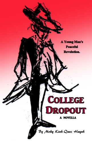 <strong>Bargain Book Alert! <em>College Dropout</em> by Moky Kinh-Quoc Huynh - A Personal Reflection on The Importance of Education That Transcends The University - Now Just 99 Cents on Kindle</strong>