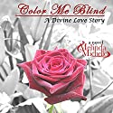 Color Me Blind: A Divine Love Story Audiobook by Melinda Michelle Narrated by Autumn Woods