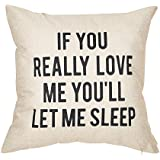 """Fjfz If You Really Love Me You'll Let Me Sleep Lover Quote Cotton Linen Home Decorative Throw Pillow Case Cushion Cover for Sofa Couch, 18"""" x 18"""""""