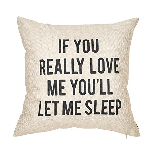 Fjfz If You Really Love Me You'll Let Me Sleep Lover Quote Cotton Linen Home Decorative Throw Pillow Case Cushion Cover for Sofa Couch, 18