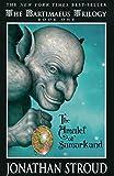 The Amulet of Samarkand: A Bartimaeus Novel, Book 1