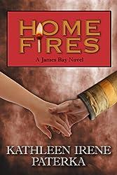Home Fires (The James Bay Novels Book 2)