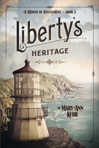 Liberty's Heritage/ A Woman of Entitlement Book 3