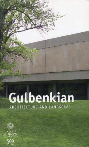 GULBENKIAN - ARCHITECTURE AND LANDSCAPE - COLLECTIF