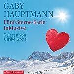 Fünf-Sterne-Kerle inklusive | Gaby Hauptmann