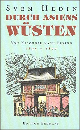 Durch Asiens Wüsten II: Von Kaschgar nach Peking 1895-1897