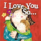 I Love You So... : (Gifts for Mother's Day and Father's Day, Gifts for New Parents) (Marianne Richmond)