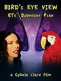 Bird's Eye View: ETs' Doomsday Plan