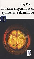 Initiation maçonnique et symbolisme alchimique : Les voies de l'oeuvre au noir et de l'oeuvre au blanc dans le rite écossais ancien et accepté (du 3e au 17e degré)