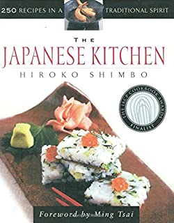 The Japanese Kitchen 250 Recipes In A Traditional Spirit
