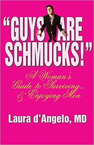 Guys Are Schmucks A Womans Guide To Surviving Enjoying Men Paperback August 1 2004