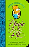 Bart Simpson's Guide to Life: A Wee Handbook for the Perplexed: From the World's Leading Authority on Practically Everything