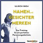 Namen & Gesichter: Erfolgreiches Networking mit Merktechniken. Business Edition | Ulrich Bien