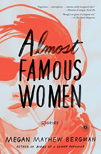 Almost Famous Women: Stories