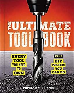 Book Cover: Popular Mechanics The Ultimate Tool Book: Every Tool You Need to Own