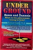 Underground Bases and Tunnels, Richard Sauder, 0964497905