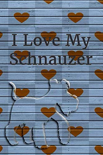 (I Love My Schnauzer: College-Ruled, Lined Paper)