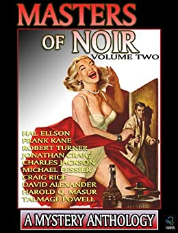 Masters of Noir: Volume Two by [Ellson, Hal , Kane, Frank, Craig, Jonathan , Rice, Craig]