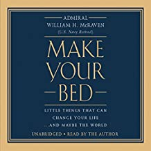 Make Your Bed: Little Things That Can Change Your Life.And Maybe the World