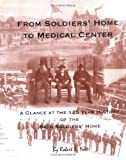 From Soldiers' Home to Medical Center, Robert Yott, 097688321X